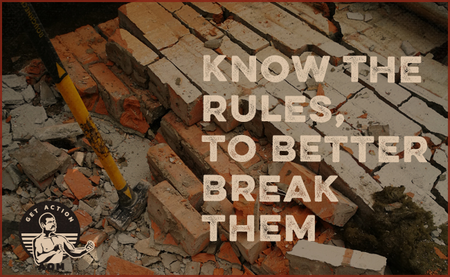 Know the rules, to better break them and a sledge with bricks.