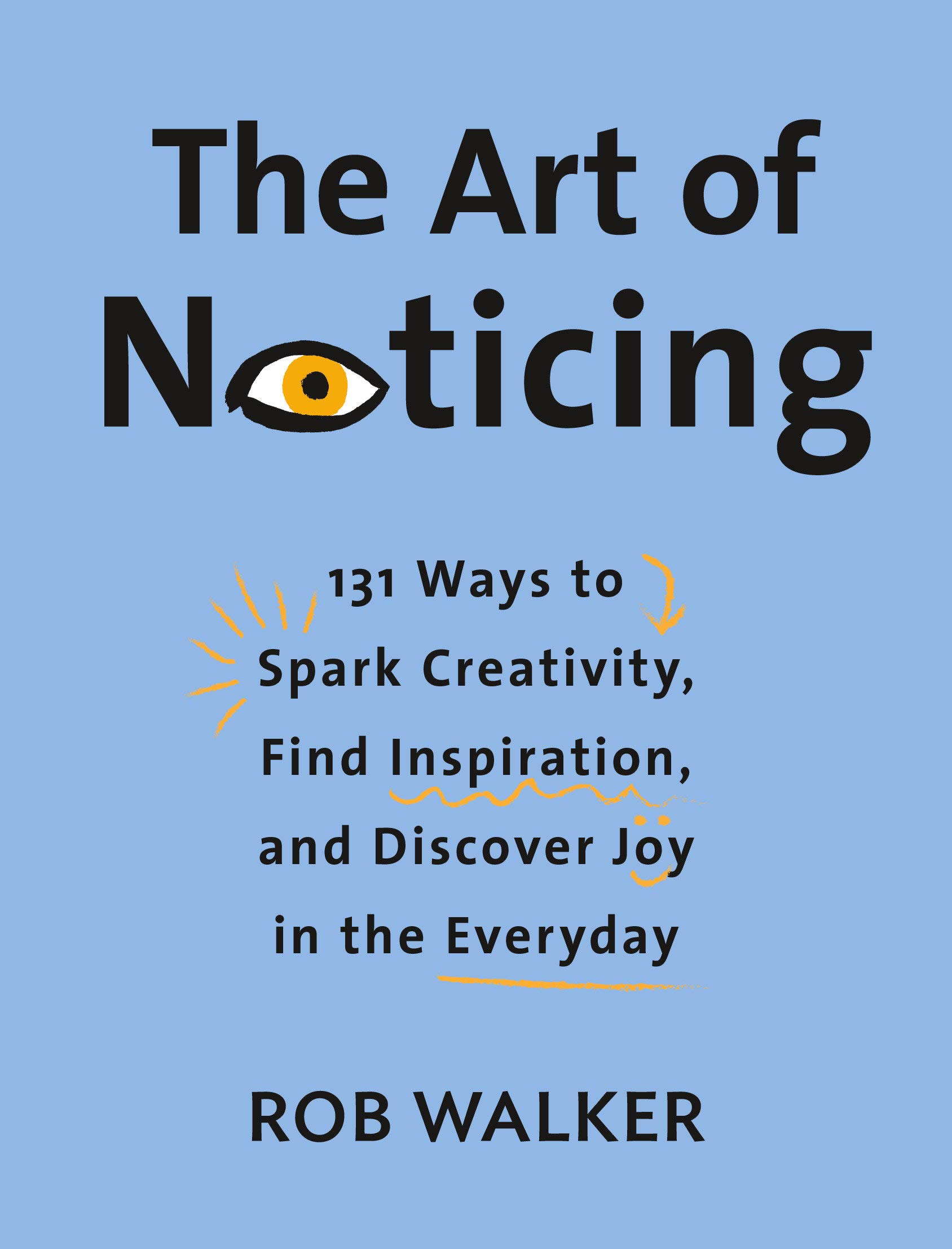 """""""The Art of noticing"""" book cover by Rob Walker."""