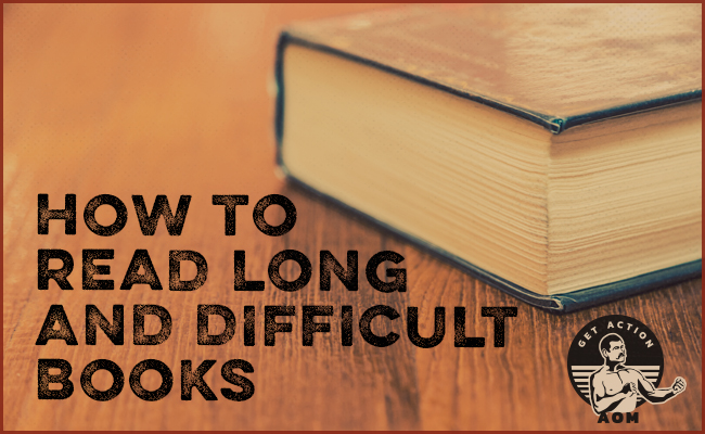 How to read long and difficult books.