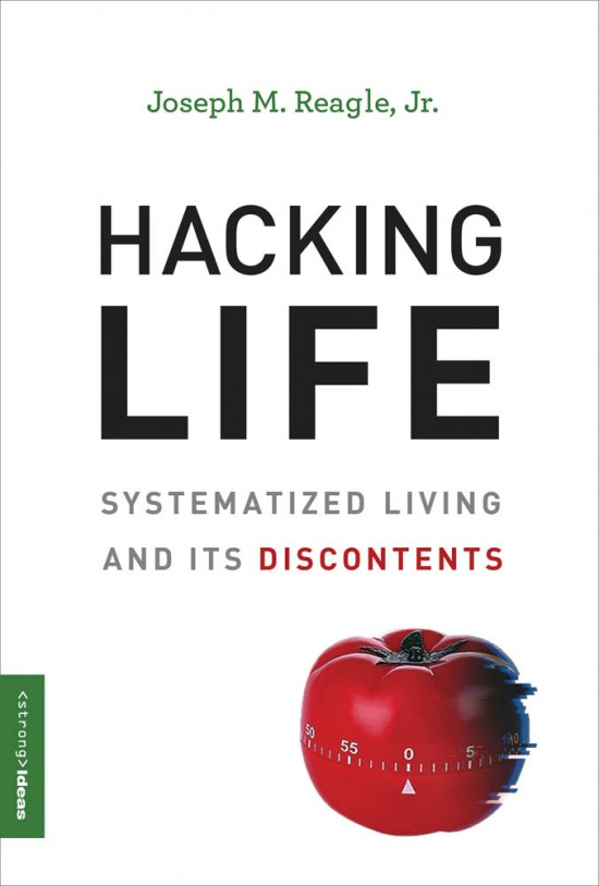 Hacking life book cover by Joseph Reagle.