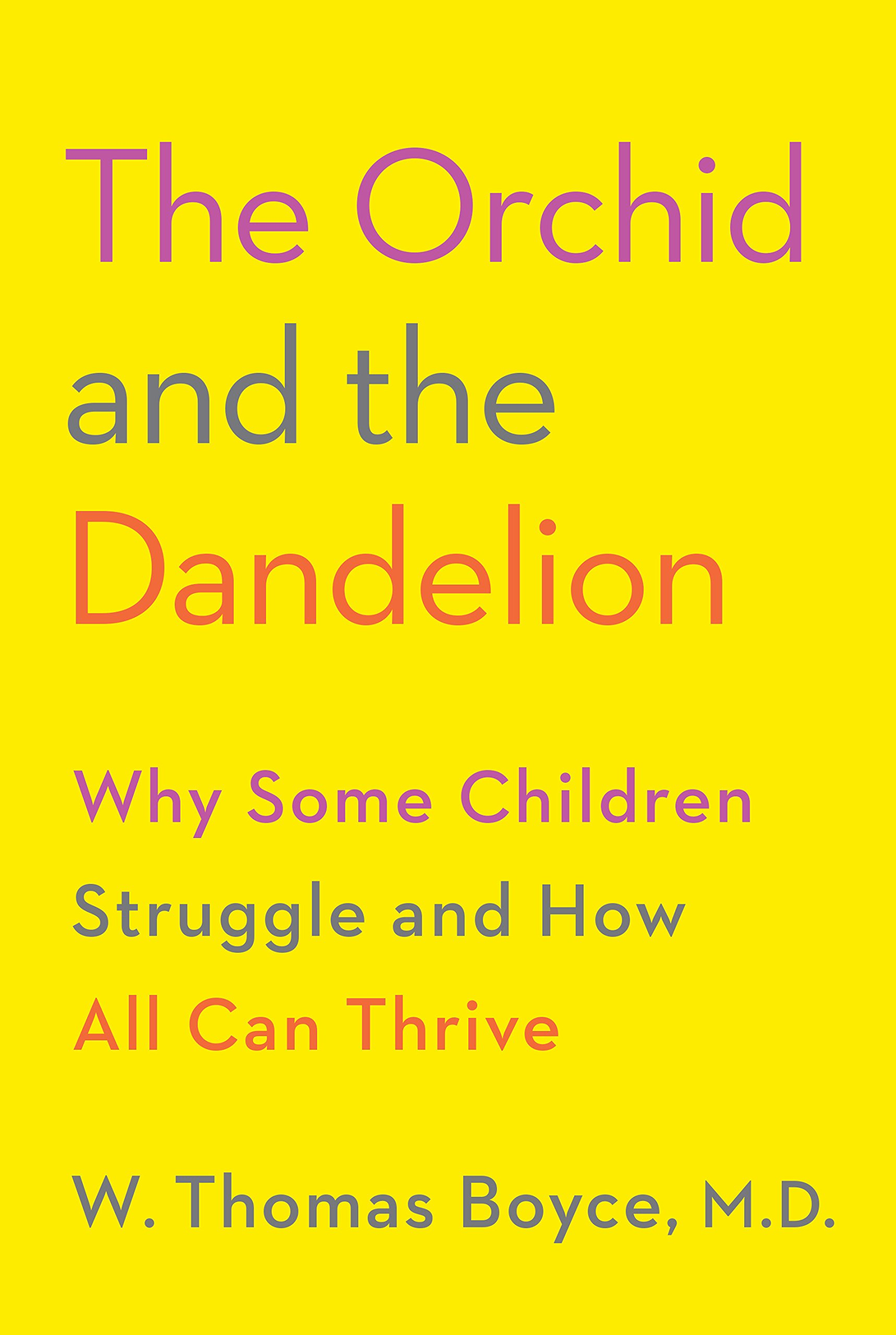 """Book cover of """"The Orchid and Dandelion"""" by W.Thomas Boyce, M.D."""