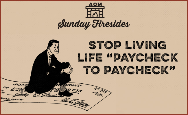 """""""Stop Living life Paycheck to Paycheck"""" by Sunday Firesides."""