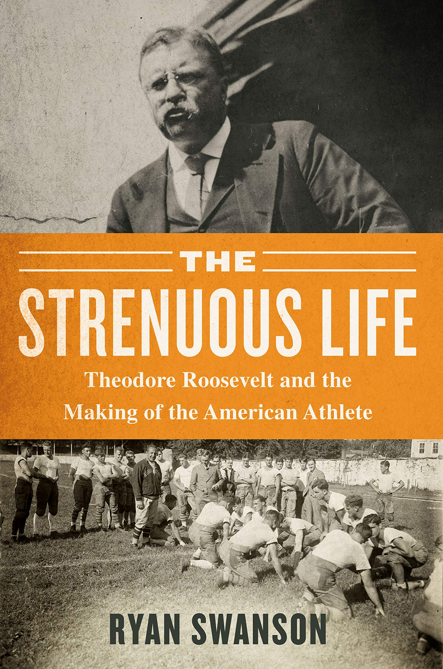 Strenuous life Theodore Roosevelt book cover Ryan Swanson.