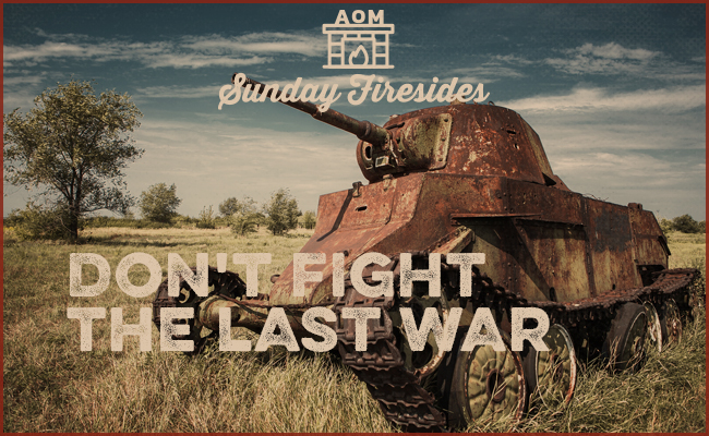 """""""Don't Fight The Last War"""" by Sunday Firesides."""