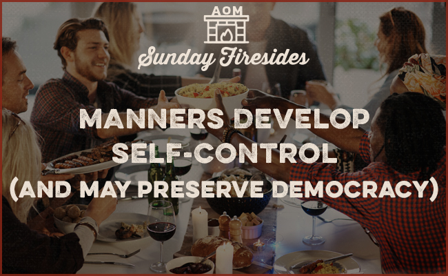 """Manners develop self control"" by Sunday Firesides."