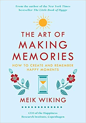 """Cover page of """"The Art of Making Memories"""" by Meik Wiking."""