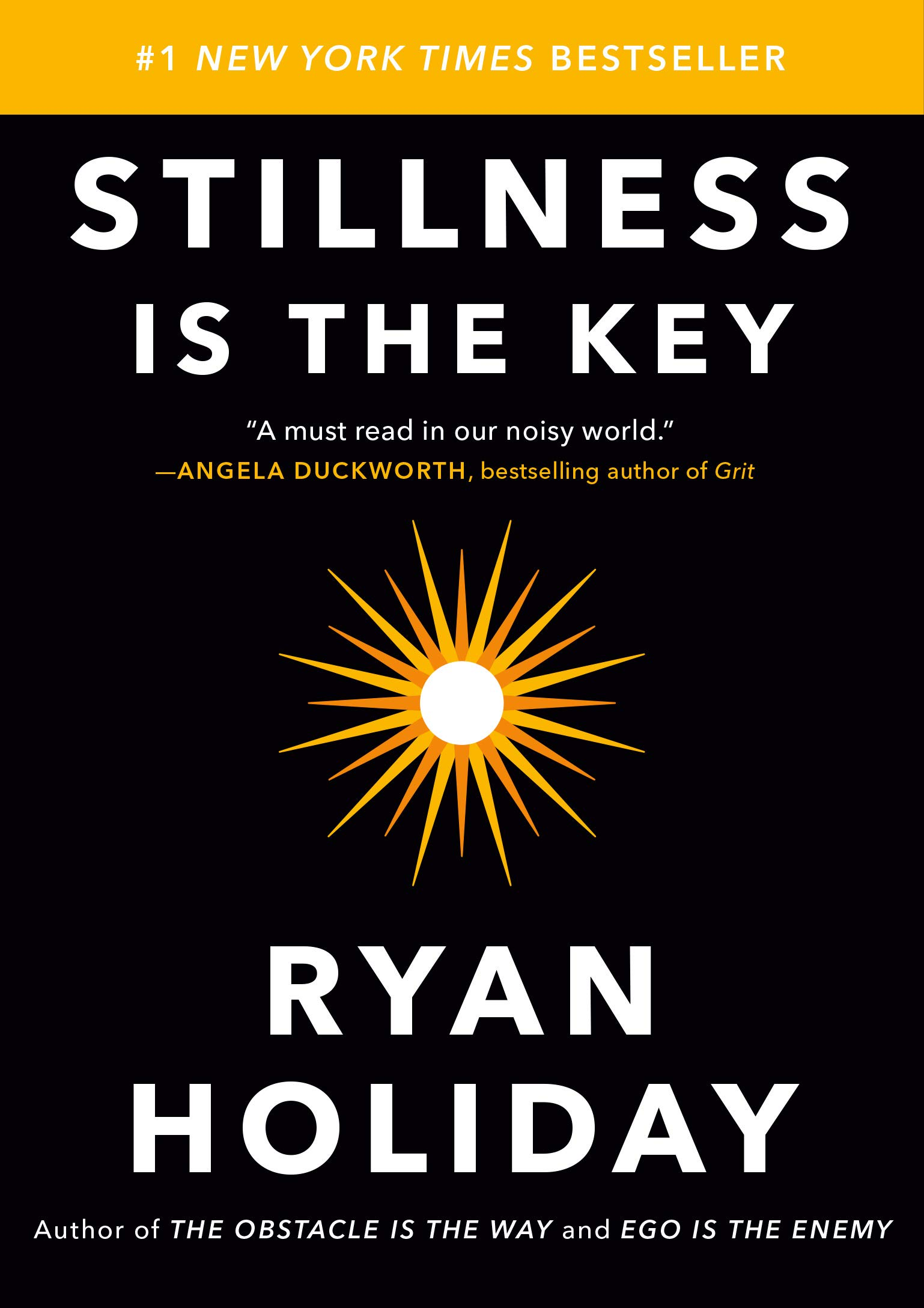 """Book cover of """"Stillness is the key"""" by Ryan Holiday."""