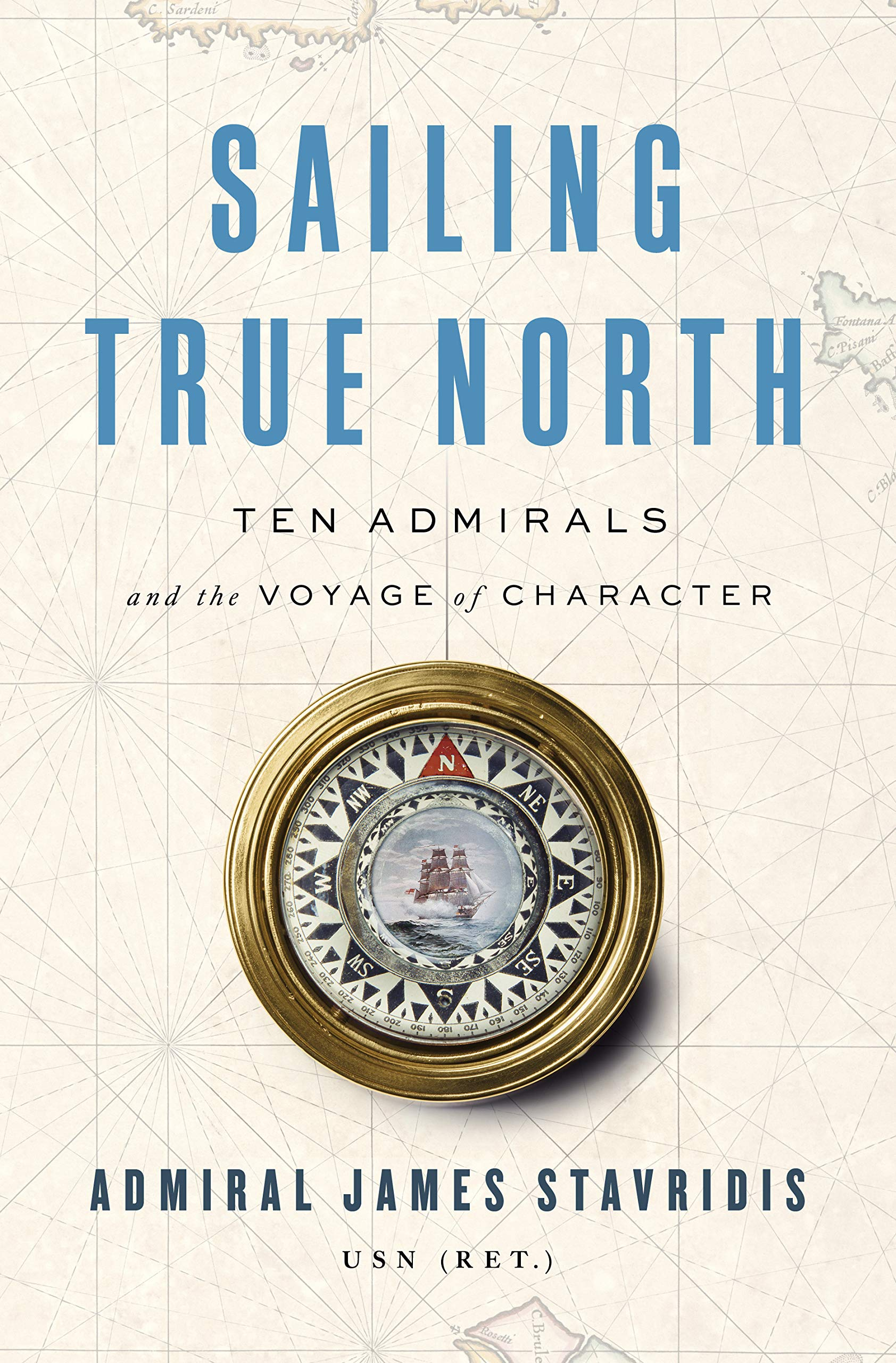 Sailing True North by James stavridis book cover.