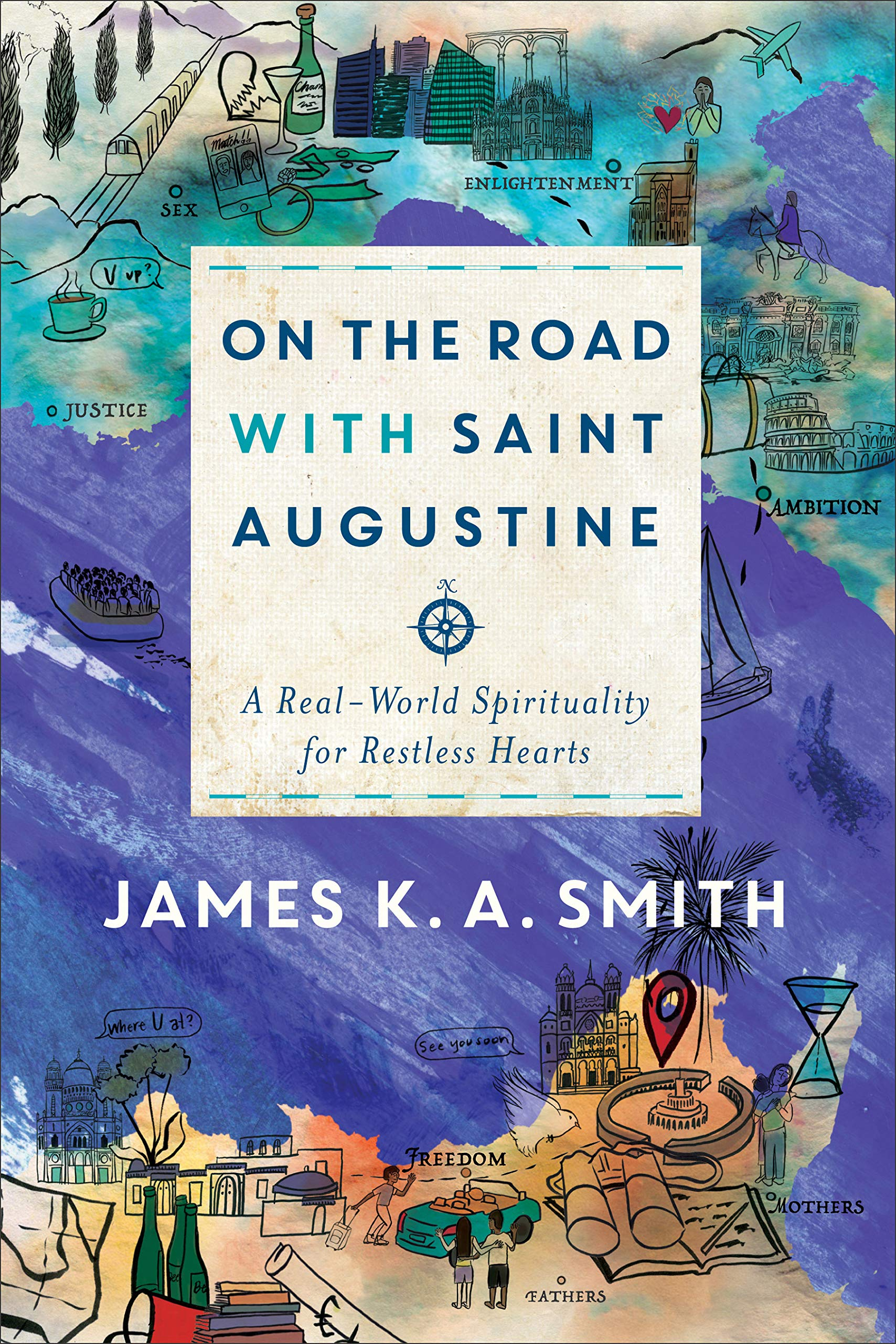 On the road with saint Augustine book cover by James K.A. Smith.