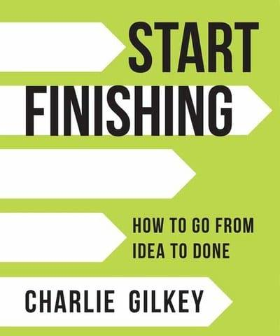 Start Finishing by Charlie Glikey book cover.
