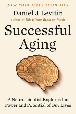 Successful Aging by Daniel j.Levitin book cover.