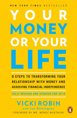 Your Money or Your Life by Vicki Robin and Joe Dominguez.