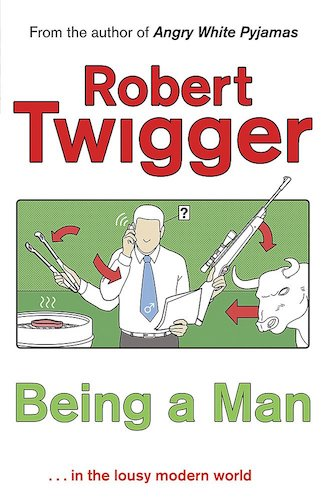 Being a Man book cover by Robert Twigger.