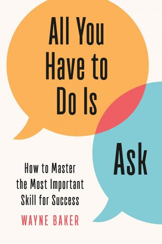 "Book cover of ""All You Have To do is"" by Wayne Baker."