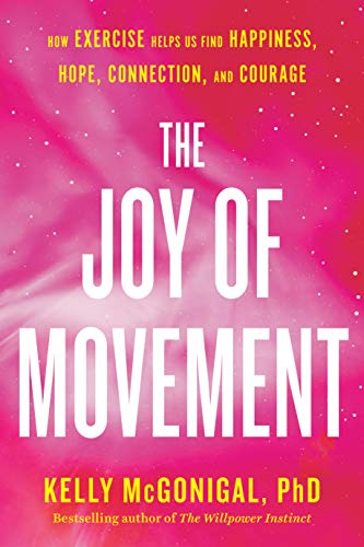 Book cover of The Joy ofMovement by Kelly McGonigal.