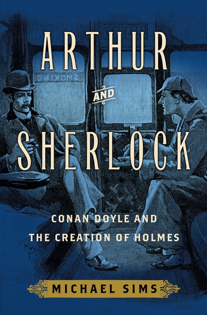 Arthur andSherlock by Michael Sims book cover.