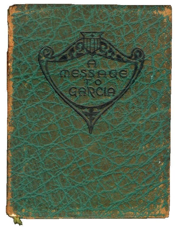 """A Cover page of the book """"A Message to Garcia""""."""