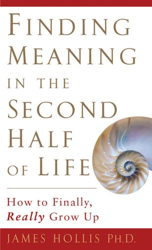 "Book Cover page of ""Finding meaning in the second half of life"" by James Hollis."