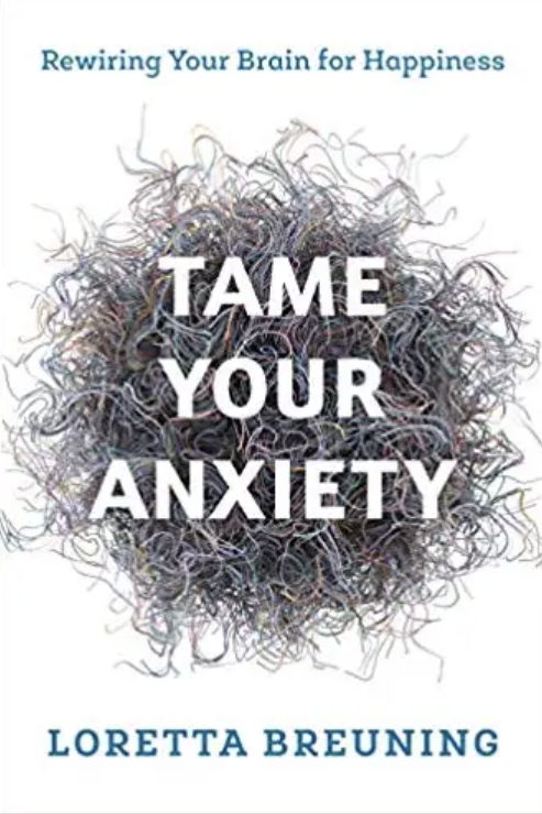 Tame your Anxiety by Loretta Breuning book cover