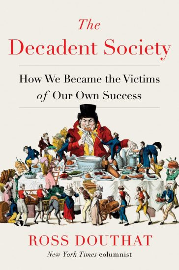 The Decadent Society by Ross Douthat.