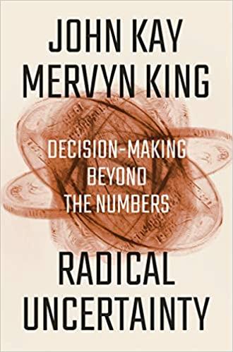 "Book Cover of ""Radical Uncertainty"" by John Mervyn king."