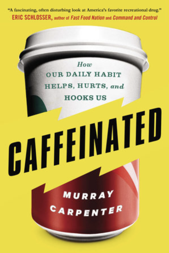 Book cover of Caffeinated by Murray Carpenter.