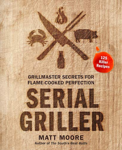 Book cover of a Serial Griller by Matt Moore.