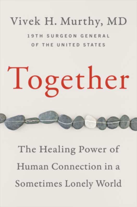 "A book cover of ""Together"" by Vivek H. Murthy,MD."