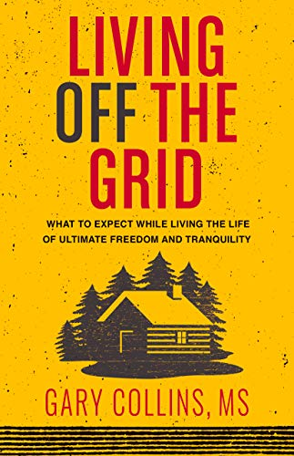 Living off the grid by Gary Collins MS, book cover.