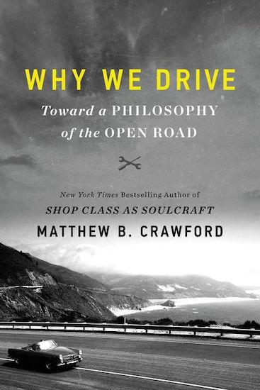 "A book cover ""Why we drive toward a philosophy of the open road"" by Matthew B. Crawford."