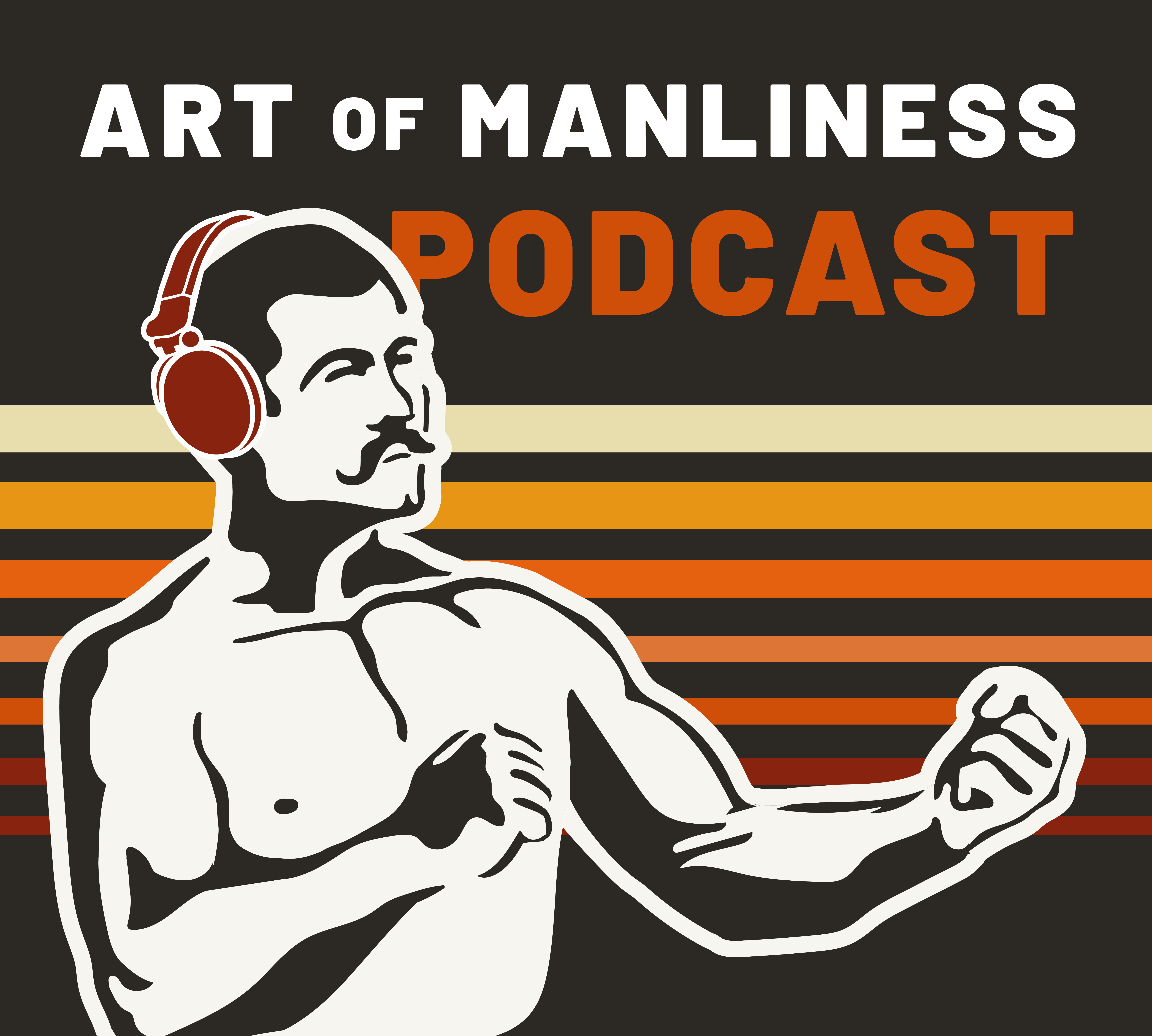 Art of manliness podcast.