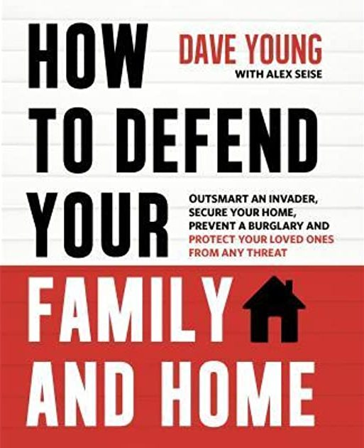 Dave Young's book cover how to defend your family and home.