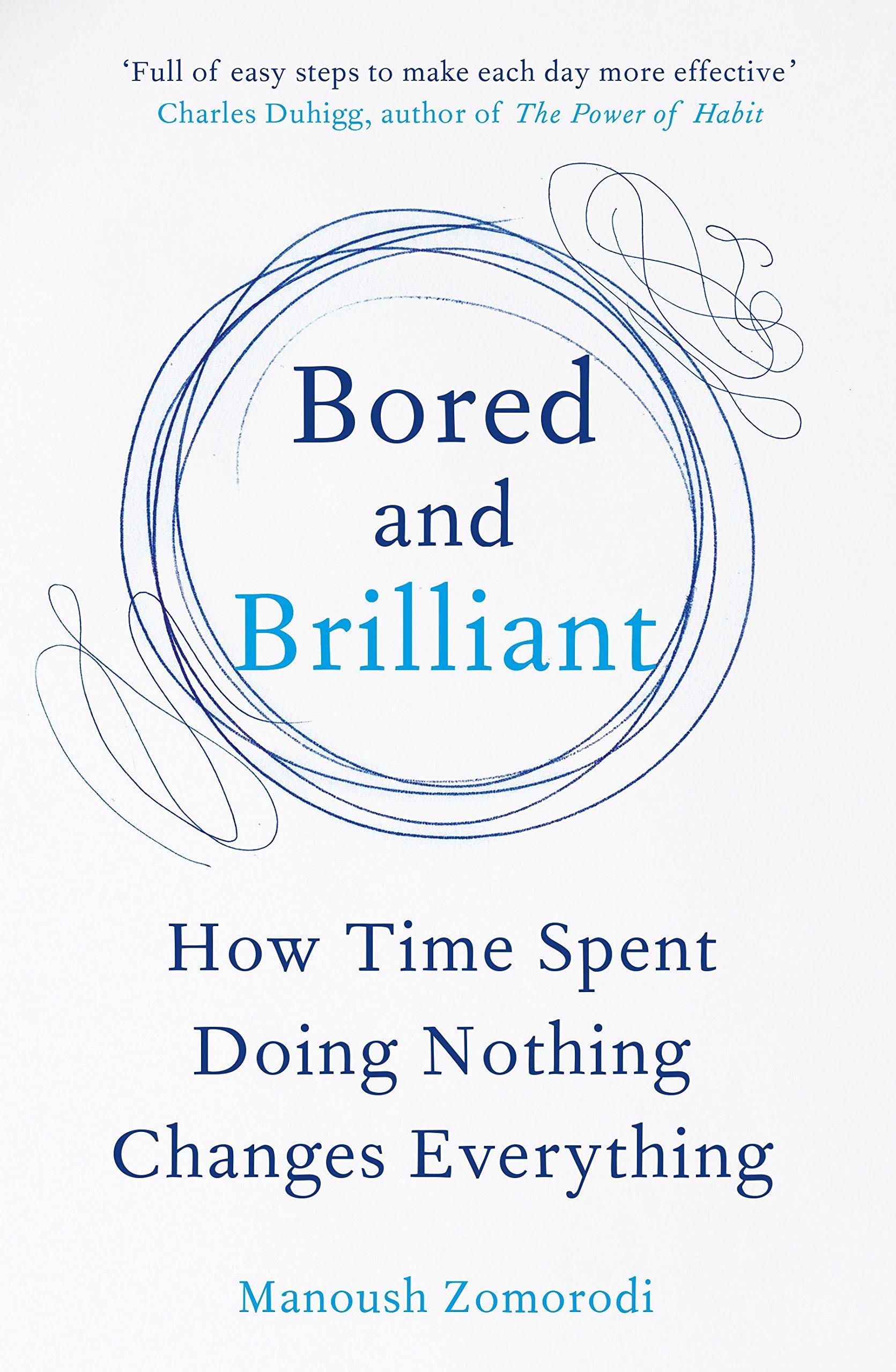 Bored and Brilliant book cover by Manoush Zomorodi.