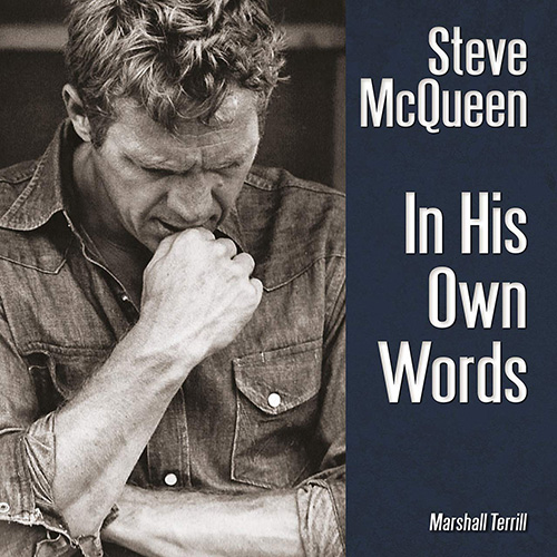 Steve McQueen in his own words Marshall terrill book cover.