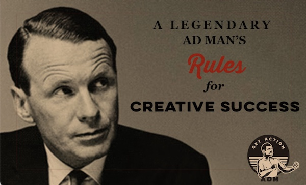 A Legendary Ad Man's Rules for Creative Success